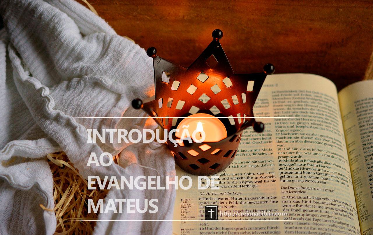 O Evangelho de Mateus – As boas-novas para os Judeus e para o mundo